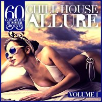 Chill House Allure, Vol. 1 — сборник