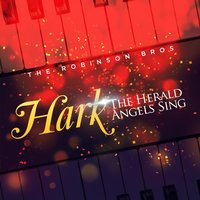 Hark, the Herald Angels Sing — The Robinson Bros.