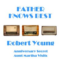 Father Knows Best — Robert Young