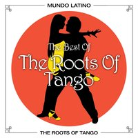 Best Of The Roots Of Tango — сборник