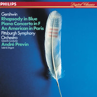 Gershwin: Rhapsody in Blue / An American in Paris / Piano Concerto in F — André Previn, Pittsburgh Symphony Orchestra