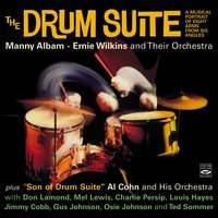 The Drum Suite / Son of Drum Suite. A Musical Portrait of Eight Arms from Six Angles — Al Cohn, Ernie Wilkins, Manny Albam, Don Lamond