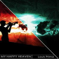 My Happy Heaven — Louis Prima