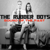 Sound Of The Past EP — The Rubber Boys