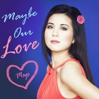 Maybe Our Love - EP — Mags