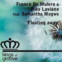 Floating Away — Franco De Mulero, Alex Laviano, Franco De Mulero, Alex Laviano, Samantha Mogwe