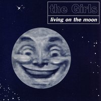 Living on the Moon — The Girls