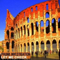 Let Me Check — Phunk Investigation