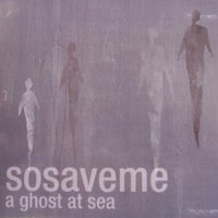 A Ghost at Sea — Sosaveme