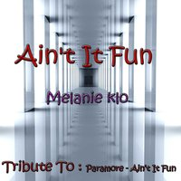 Ain't It Fun: Tribute to Paramore — Melanie Klo