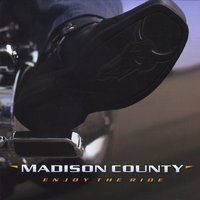 Enjoy the Ride — Madison County