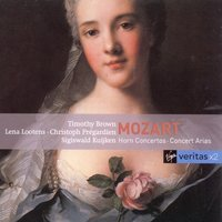 Mozart - Horn Concertos & Concert Arias — Timothy Brown, Orchestra Of The Age Of Enlightenment, Sigiswald Kuijken, Lena Lootens, Christoph Pregardien, La Petite Bande, Вольфганг Амадей Моцарт