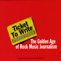 Ticket to Write: The Golden Age of Rock Music Journalism — сборник