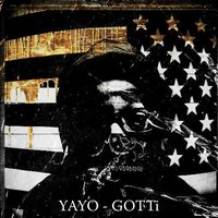 Gotti (In the Style of the Lox & Lil Wayne) — Yayo