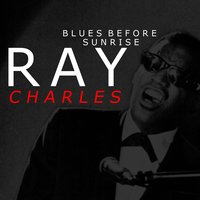 Blues Before Sunrise (Rerecorded) — Ray Charles