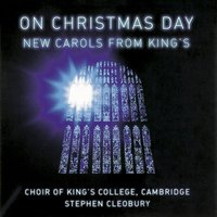 On Christmas Day — King's College Choir, Cambridge, Choir Of King's College, Cambridge