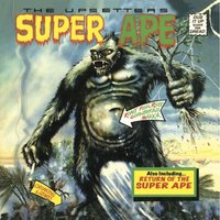 Lee 'Scratch' Perry & The Upsetters: Super Ape & Return of the Super Ape — The Upsetters, Lee Perry