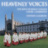 Heavenly Voices — Stephen Cleobury, Cambridge Boys Of King's College Choir, Boys of King's College Choir, Cambridge/Stephen Cleobury, Boys of King's College Choir, Cambridge