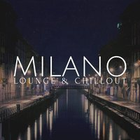Milano Lounge & Chillout — сборник