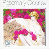 Everything's Coming Up Rosie — Rosemary Clooney