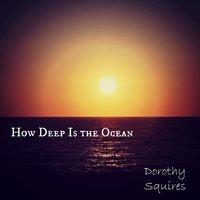 How Deep Is the Ocean — Dorothy Squires