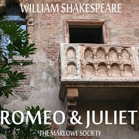 Romeo and Juliet by William Shakespeare — The Marlowe Society