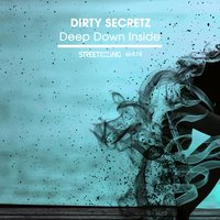 Deep Down Inside — Dirty Secretz
