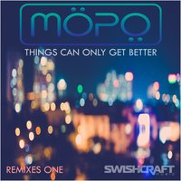 Things Can Only Get Better — Mopo