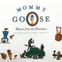Mommy Goose: Rhymes from the Mountains — Mike Norris, Minnie Adkins