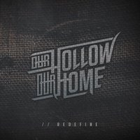 //Redefine — Our Hollow, Our Home
