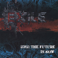 2012: The Future Is Now — Exile