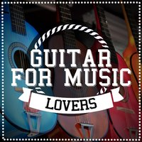 Guitar for Music Lovers — Acoustic Soul, Guitar Acoustic, Solo Guitar, Solo Guitar|Acoustic Soul|Guitar Acoustic