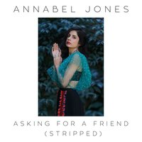 Asking For A Friend — Annabel Jones
