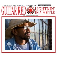 Lightnin' in a Bottle — Guitar Red
