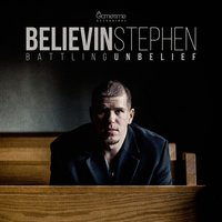 Battling Unbelief — Believin Stephen
