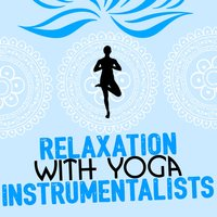 Relaxation with Yoga Instrumentalists — Relaxation Yoga Instrumentalists