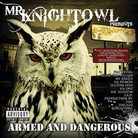 Armed and Dangerous — Mr. Knightowl