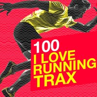 100 I Love Running Trax — Running Workout Music, Running Songs Workout Music Trainer, Running & Jogging Club, Running & Jogging Club|Running Songs Workout Music Trainer|Running Workout Music