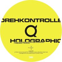 Holographic — Drehkontrolle