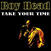Take Your Time — Roy Head