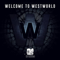 Welcome to Westworld — CriticalStrike