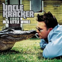 In A Little While — Uncle Kracker