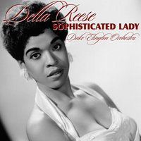 Sophisticated Lady — Duke Ellington Orchestra, Della Reese