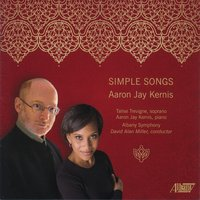 Simple Songs — Aaron Jay Kernis, Albany Symphony Orchestra, David Alan Miller, Talise Trevigne