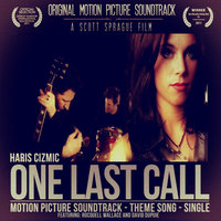 One Last Call (Motion Picture Soundtrack) [feat. Rocquell Wallace & David Dupuie] — Haris Cizmic
