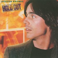Hold Out — Jackson Browne