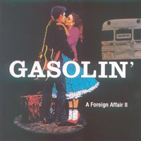 A Foreign Affair 2 — Gasolin'