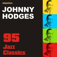 95 Jazz Classics By Johnny Hodges (The Best of Johnny Hodges) — Johnny Hodges