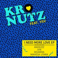 I Need More Love — Kronutz, YSV