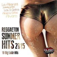 Reggaeton Summer Hits 2015 - 18 Big Latin Hits — сборник